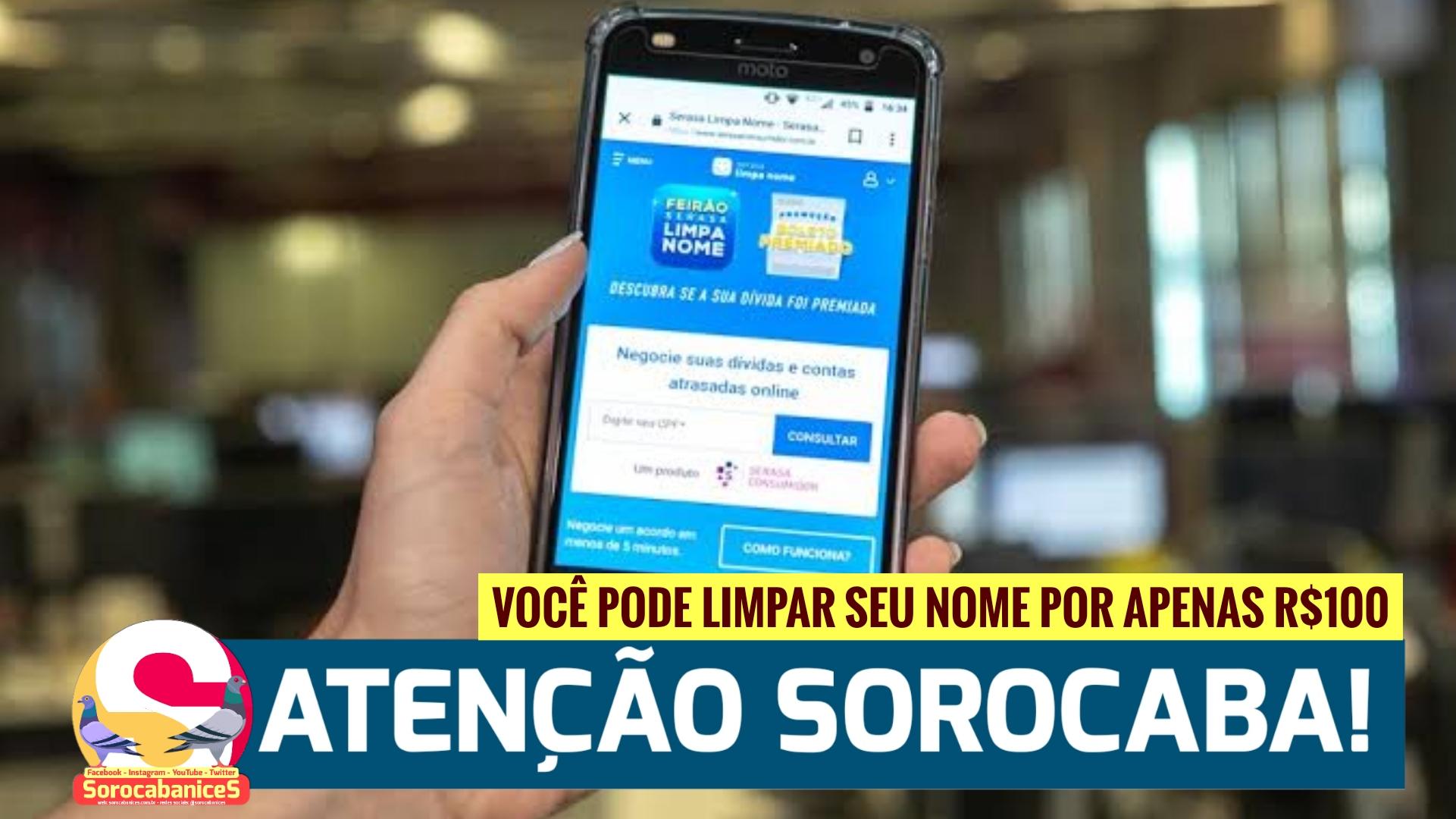 Atenção Sorocaba: Serasa lança campanha para limpar nome por R$ 100