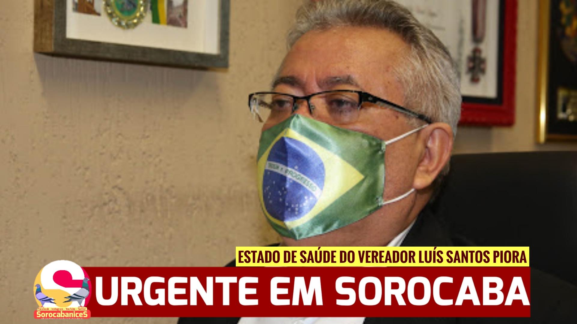 Covid-19: Vereador de Sorocaba Luís Santos piora e é entubado na UTI