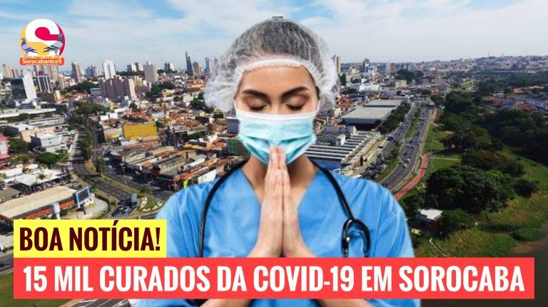 """Sorocaba chega a 15 mil curados da covid-19; """"Obrigado Deus!"""""""